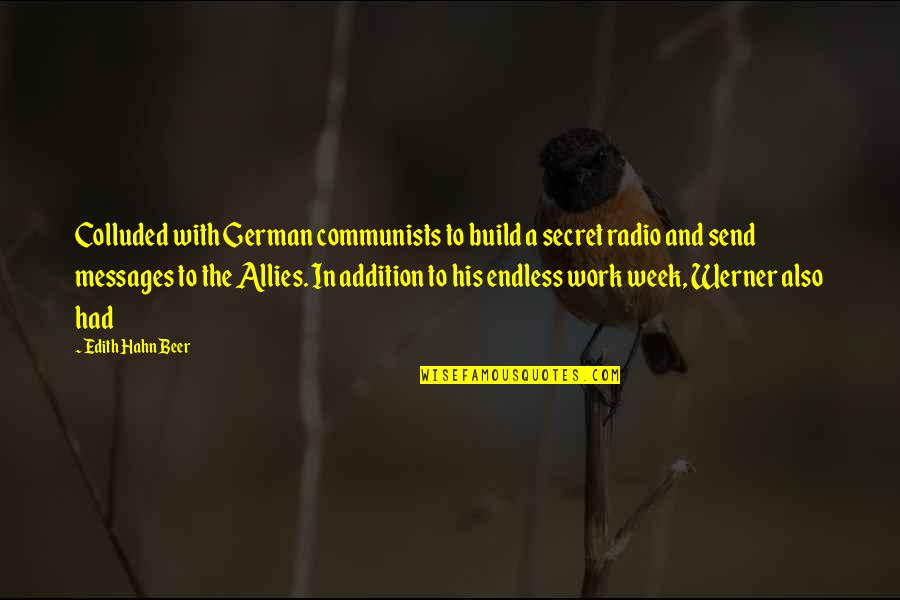 Colluded Quotes By Edith Hahn Beer: Colluded with German communists to build a secret