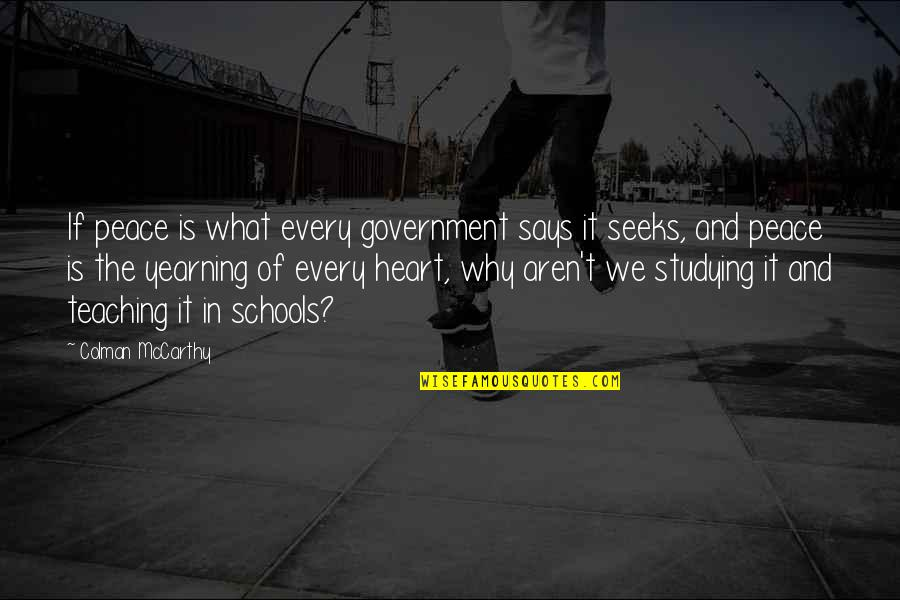 Colman Mccarthy Quotes By Colman McCarthy: If peace is what every government says it