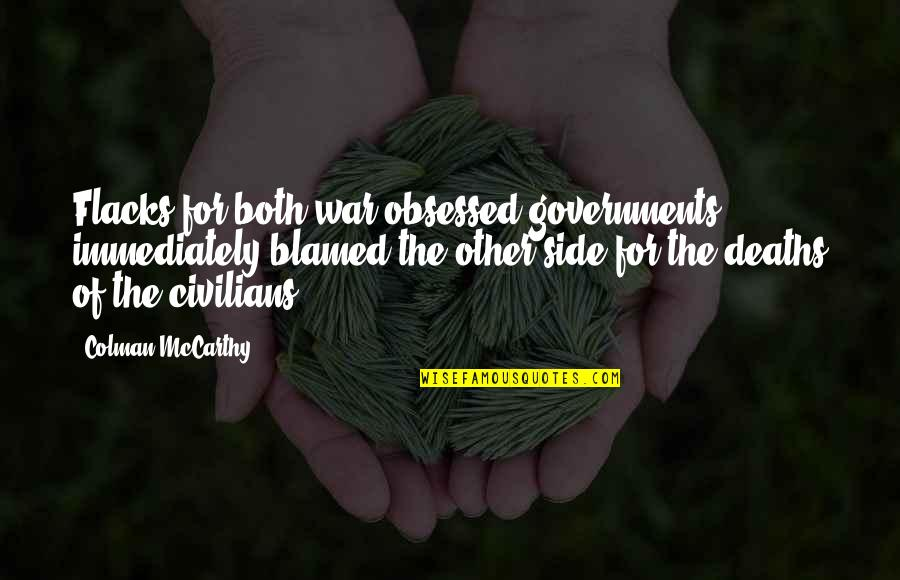 Colman Mccarthy Quotes By Colman McCarthy: Flacks for both war-obsessed governments immediately blamed the