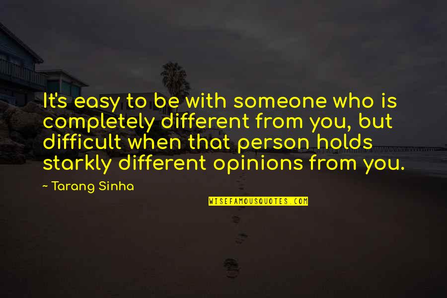 Colonel Prescott Quotes By Tarang Sinha: It's easy to be with someone who is