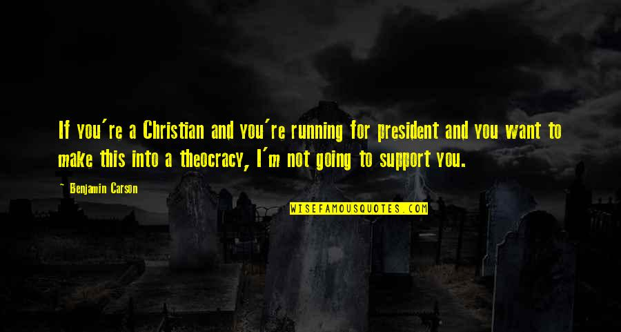 Colonel Travis Quotes By Benjamin Carson: If you're a Christian and you're running for