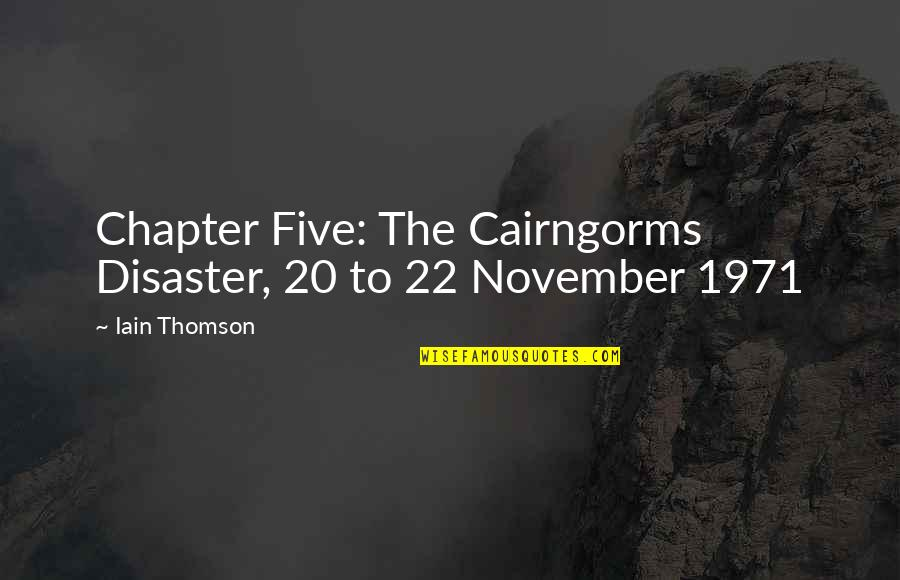 Colonel Travis Quotes By Iain Thomson: Chapter Five: The Cairngorms Disaster, 20 to 22