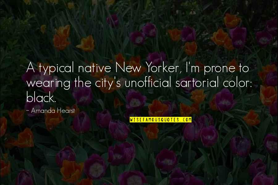 Color Black Quotes By Amanda Hearst: A typical native New Yorker, I'm prone to