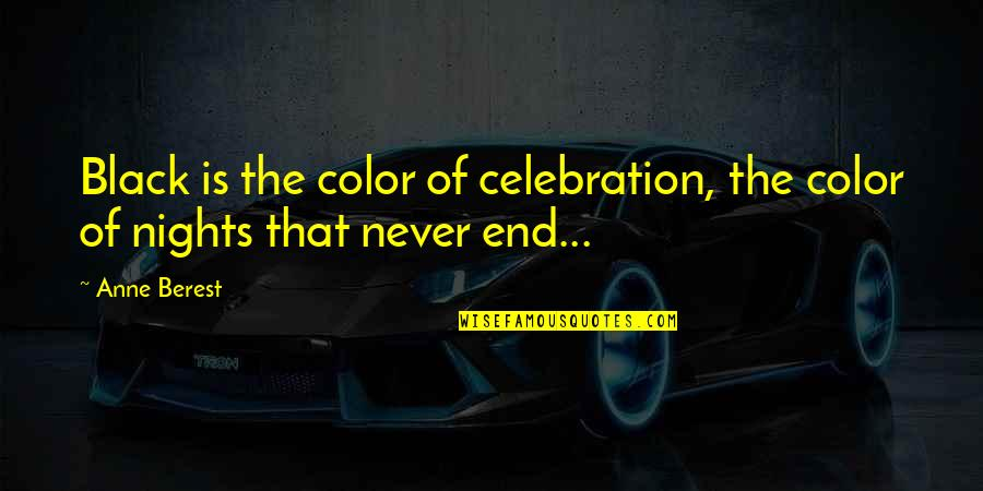 Color Black Quotes By Anne Berest: Black is the color of celebration, the color