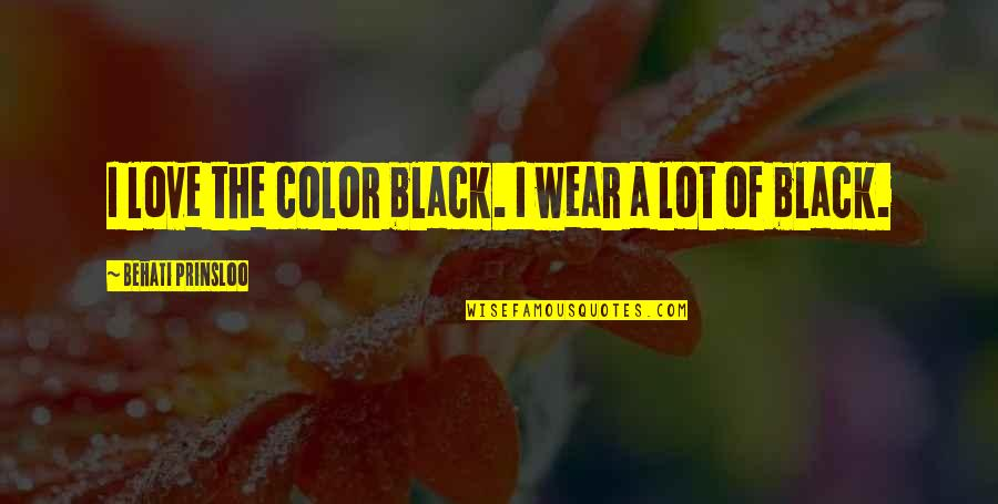 Color Black Quotes By Behati Prinsloo: I love the color black. I wear a