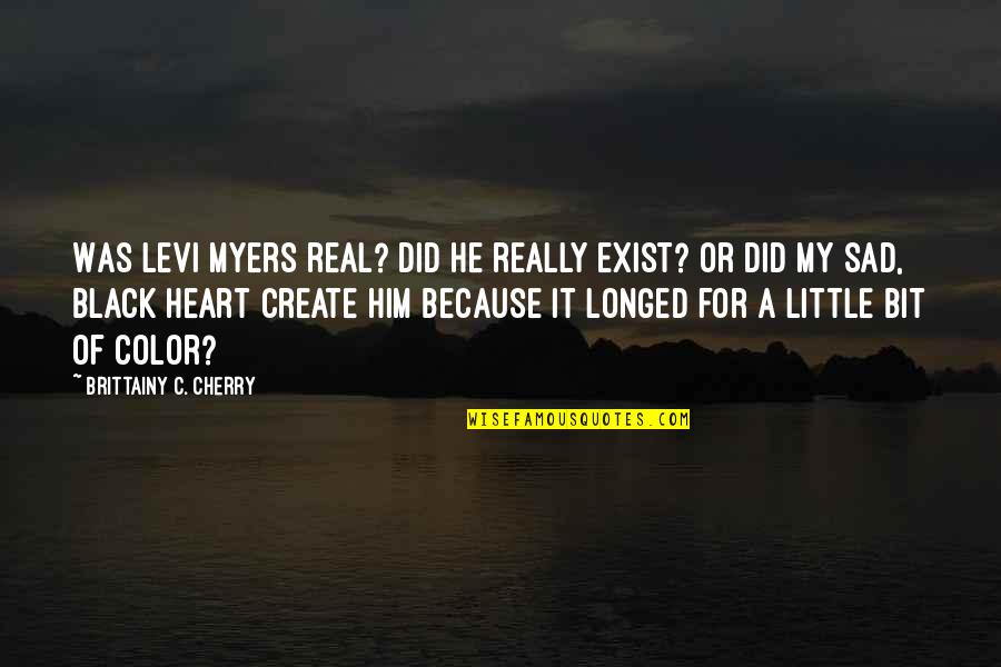 Color Black Quotes By Brittainy C. Cherry: Was Levi Myers real? Did he really exist?