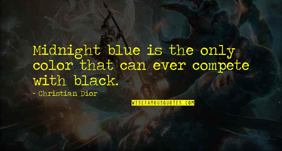 Color Black Quotes By Christian Dior: Midnight blue is the only color that can