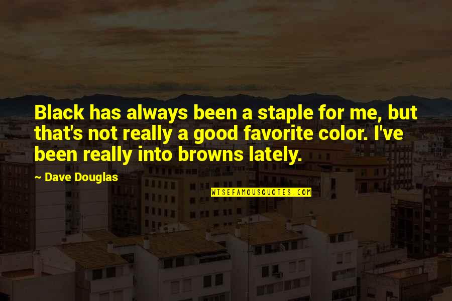 Color Black Quotes By Dave Douglas: Black has always been a staple for me,