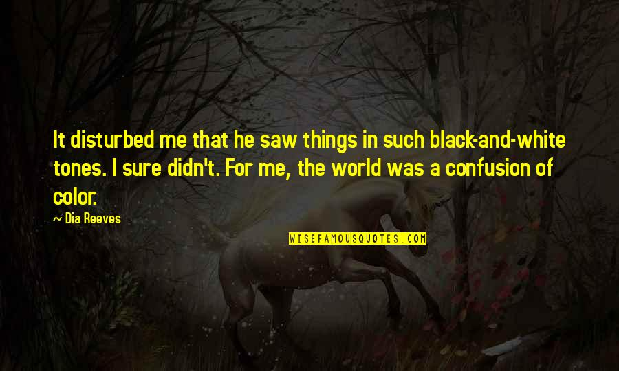 Color Black Quotes By Dia Reeves: It disturbed me that he saw things in