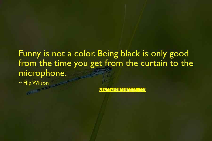 Color Black Quotes By Flip Wilson: Funny is not a color. Being black is
