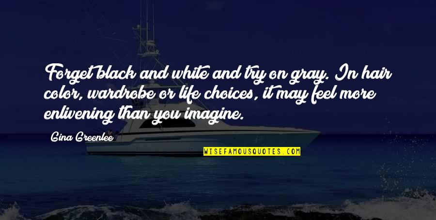 Color Black Quotes By Gina Greenlee: Forget black and white and try on gray.
