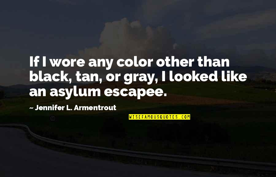 Color Black Quotes By Jennifer L. Armentrout: If I wore any color other than black,