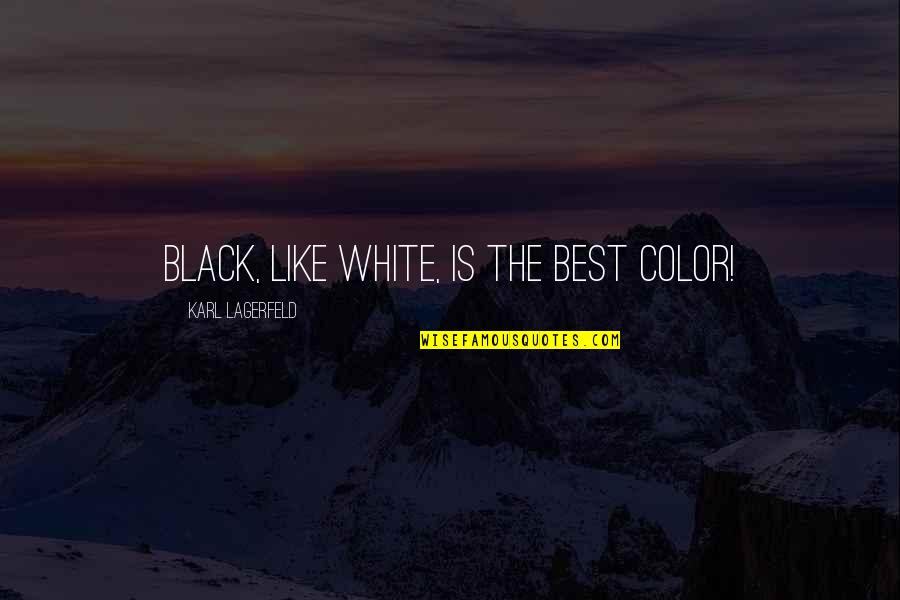 Color Black Quotes By Karl Lagerfeld: Black, like white, is the best color!