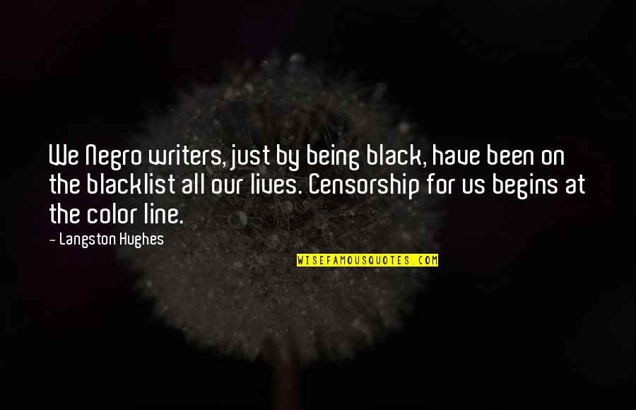 Color Black Quotes By Langston Hughes: We Negro writers, just by being black, have