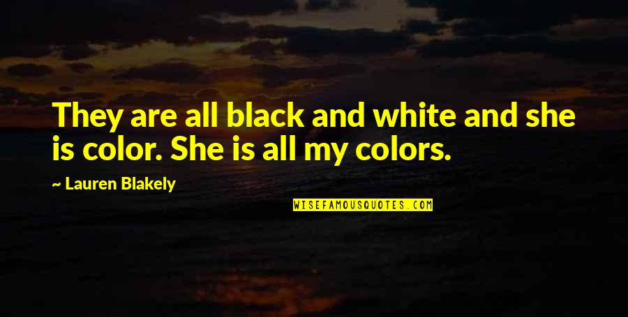 Color Black Quotes By Lauren Blakely: They are all black and white and she