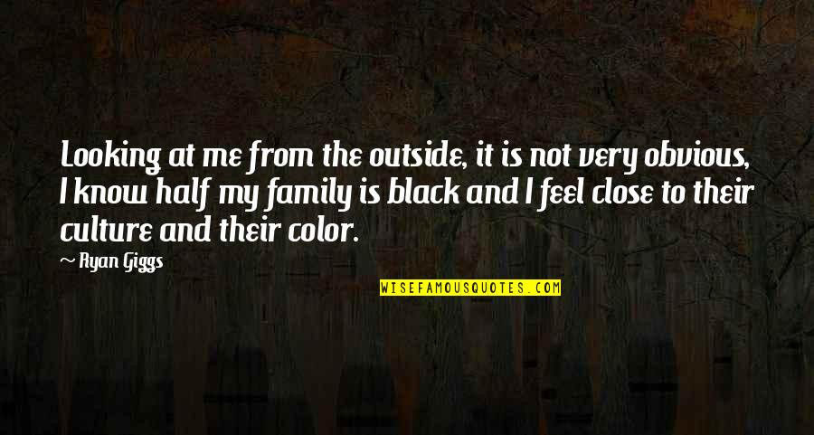 Color Black Quotes By Ryan Giggs: Looking at me from the outside, it is