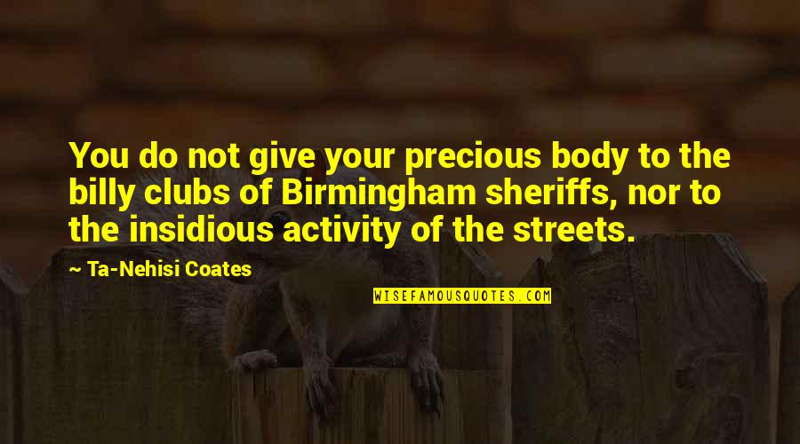Color Black Quotes By Ta-Nehisi Coates: You do not give your precious body to