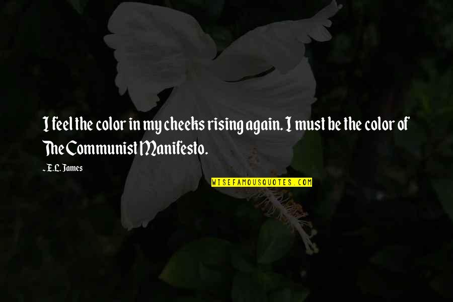 Color Red Quotes By E.L. James: I feel the color in my cheeks rising
