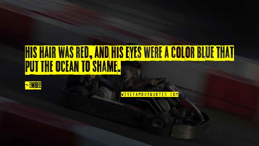 Color Red Quotes By Embee: His hair was red, and his eyes were