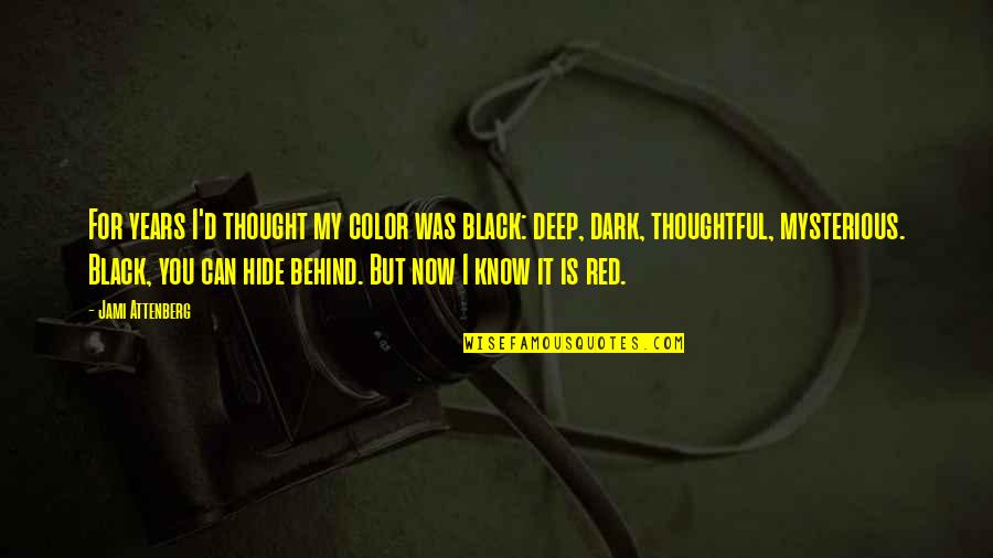 Color Red Quotes By Jami Attenberg: For years I'd thought my color was black: