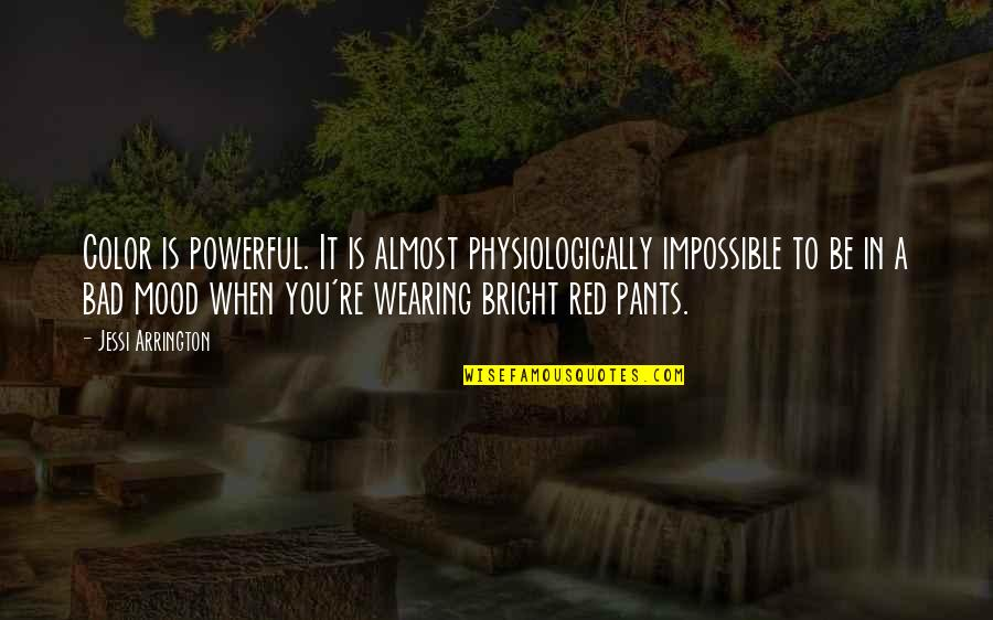 Color Red Quotes By Jessi Arrington: Color is powerful. It is almost physiologically impossible