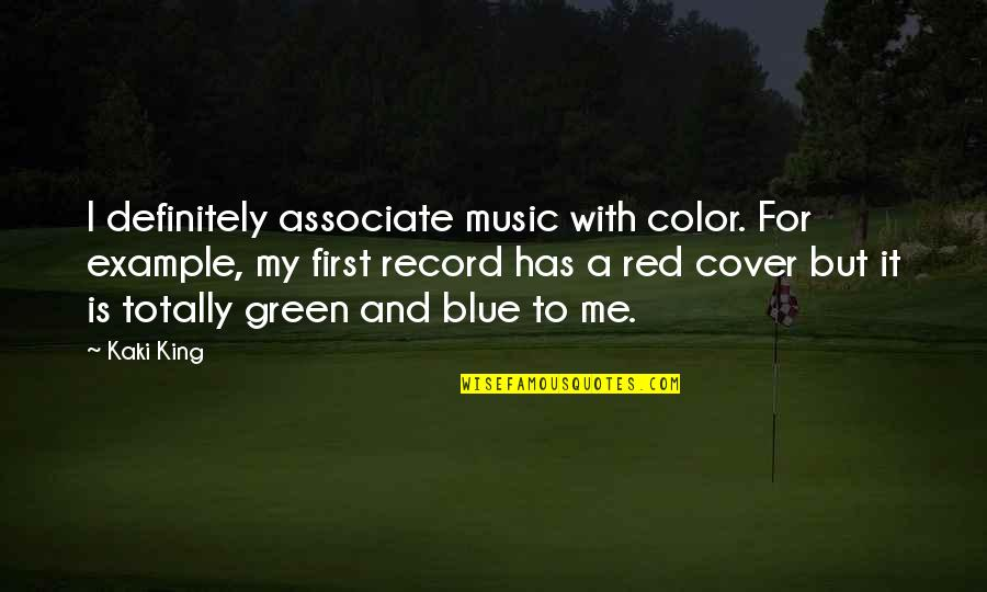 Color Red Quotes By Kaki King: I definitely associate music with color. For example,