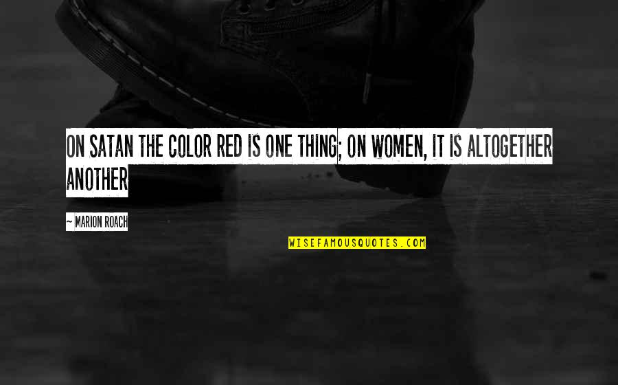 Color Red Quotes By Marion Roach: On Satan the color red is one thing;
