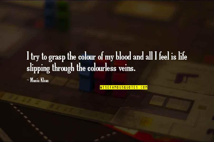Color Red Quotes By Munia Khan: I try to grasp the colour of my