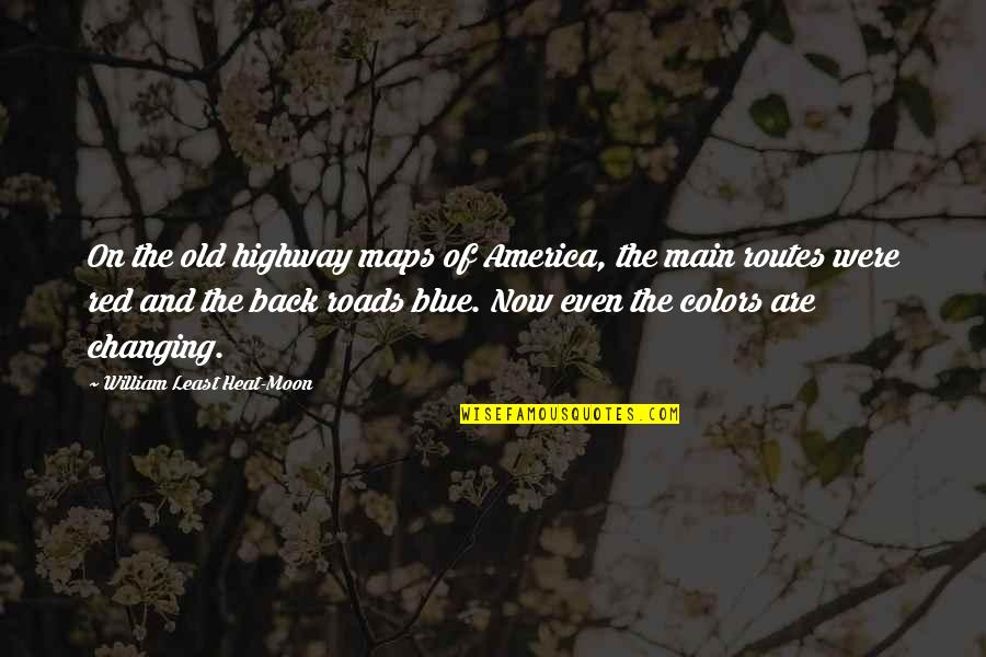 Color Red Quotes By William Least Heat-Moon: On the old highway maps of America, the