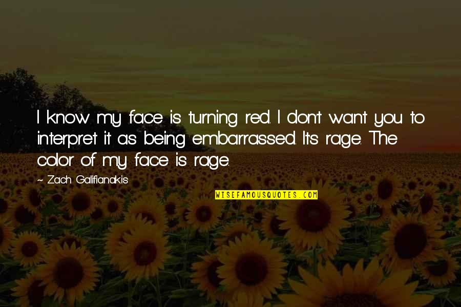 Color Red Quotes By Zach Galifianakis: I know my face is turning red. I