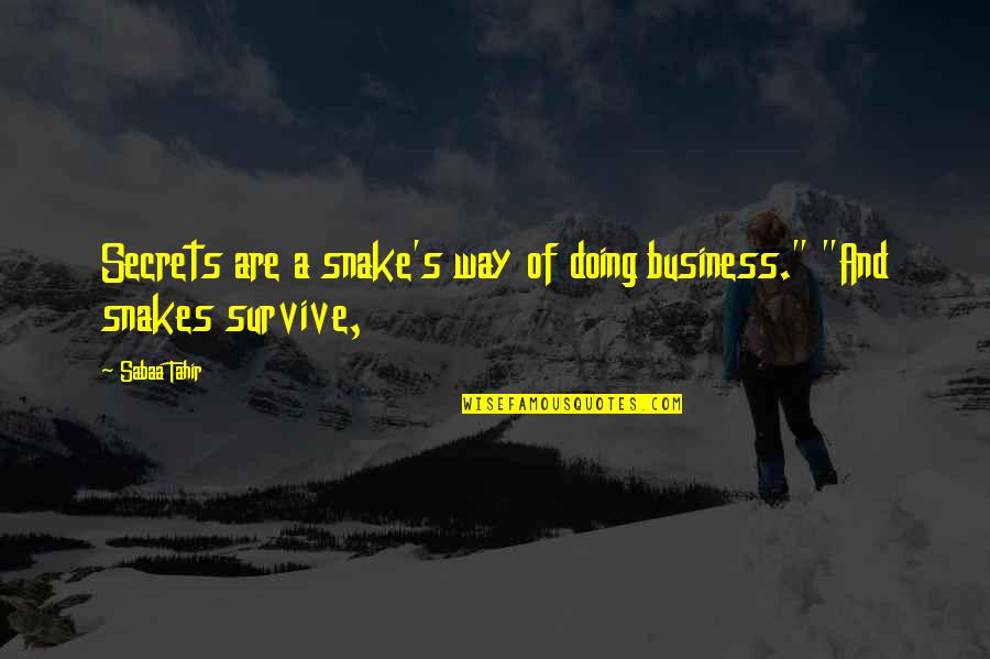 """Colorful Best Friend Quotes By Sabaa Tahir: Secrets are a snake's way of doing business."""""""