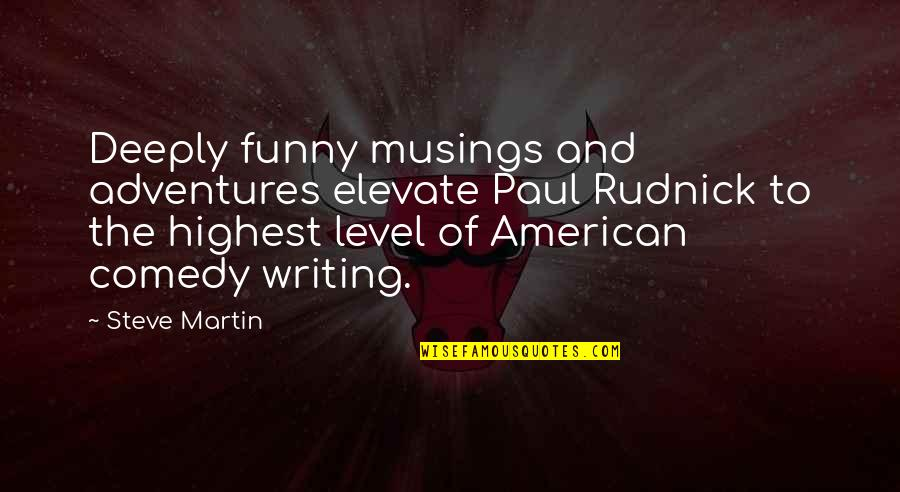 Colorful Best Friend Quotes By Steve Martin: Deeply funny musings and adventures elevate Paul Rudnick