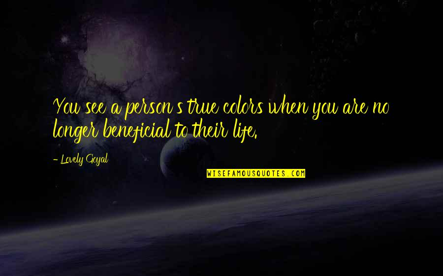 Colors In Your Life Quotes By Lovely Goyal: You see a person's true colors when you