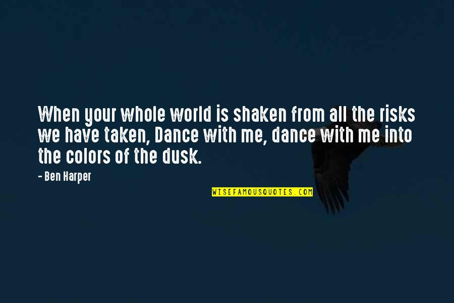 Colors Of The World Quotes By Ben Harper: When your whole world is shaken from all