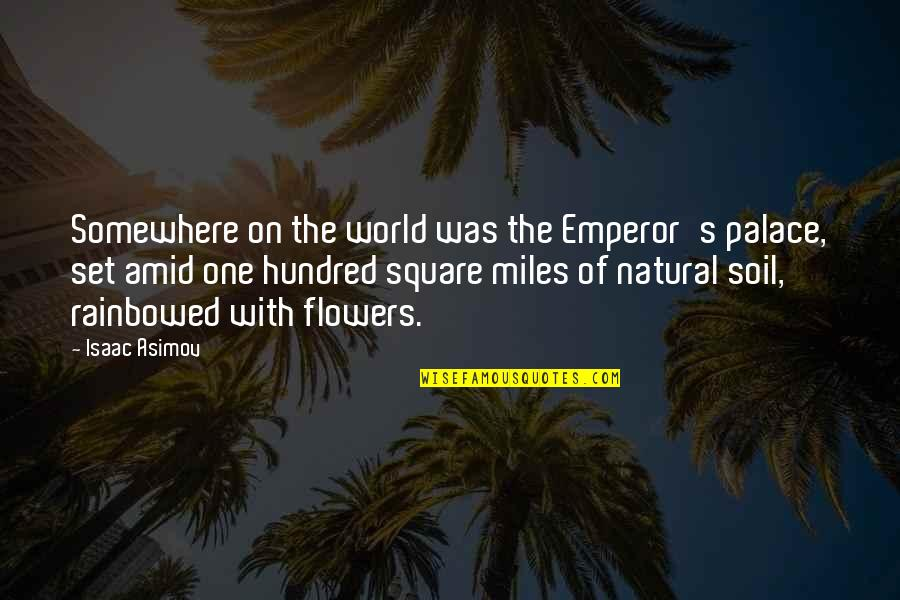 Colors Of The World Quotes By Isaac Asimov: Somewhere on the world was the Emperor's palace,