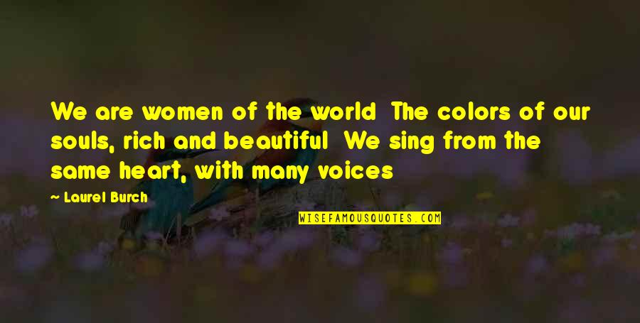 Colors Of The World Quotes By Laurel Burch: We are women of the world The colors