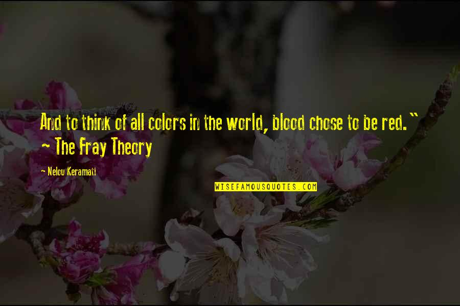 Colors Of The World Quotes By Nelou Keramati: And to think of all colors in the