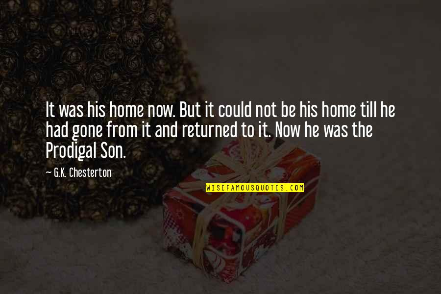Coloured Quotes By G.K. Chesterton: It was his home now. But it could