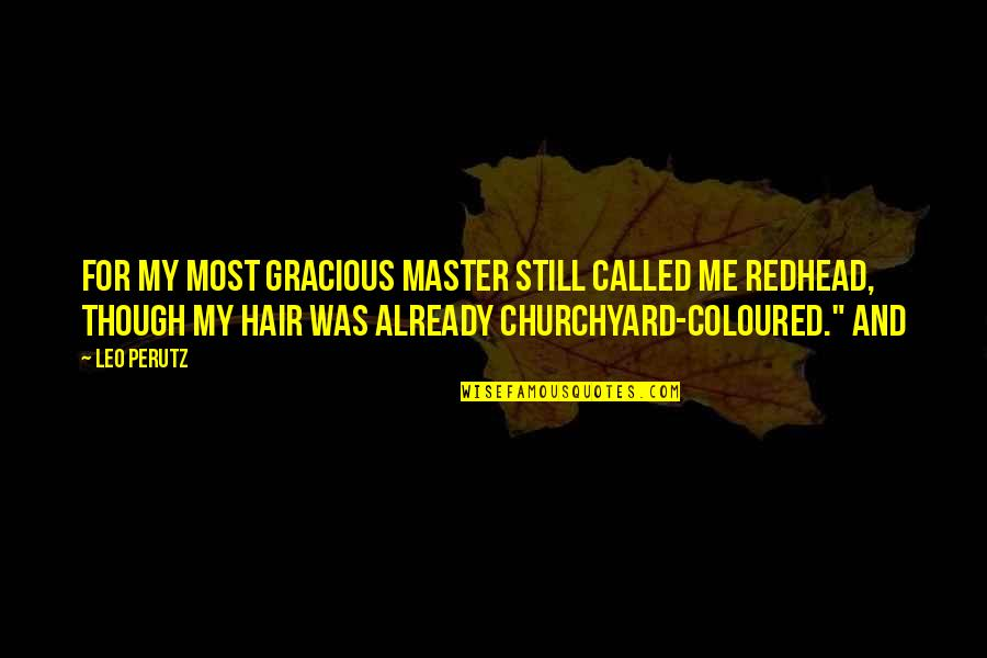 Coloured Quotes By Leo Perutz: For my most gracious master still called me