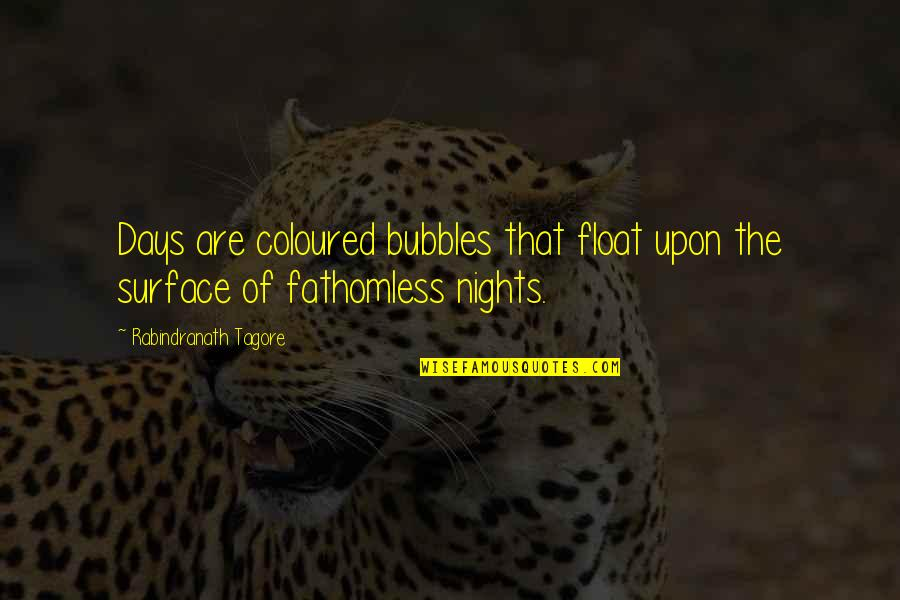 Coloured Quotes By Rabindranath Tagore: Days are coloured bubbles that float upon the