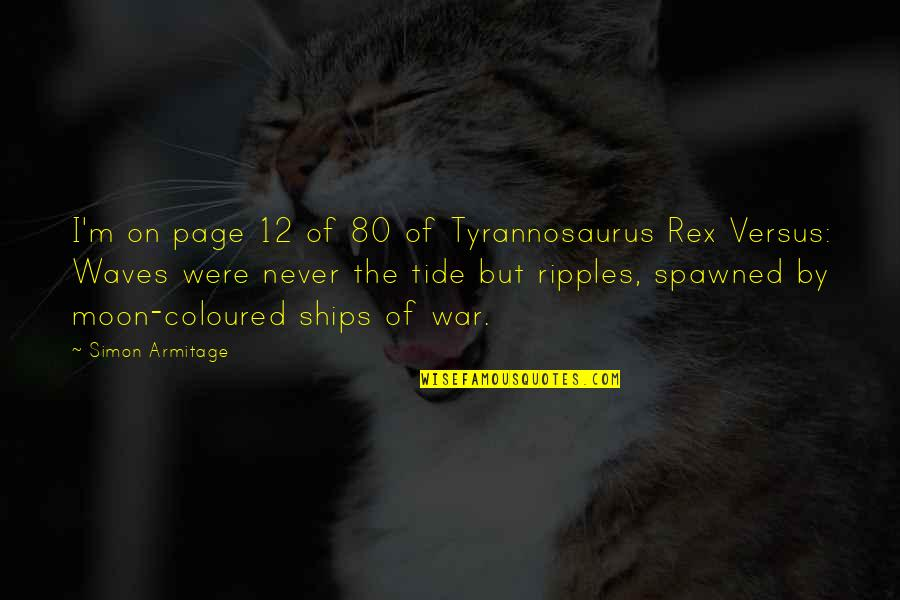 Coloured Quotes By Simon Armitage: I'm on page 12 of 80 of Tyrannosaurus