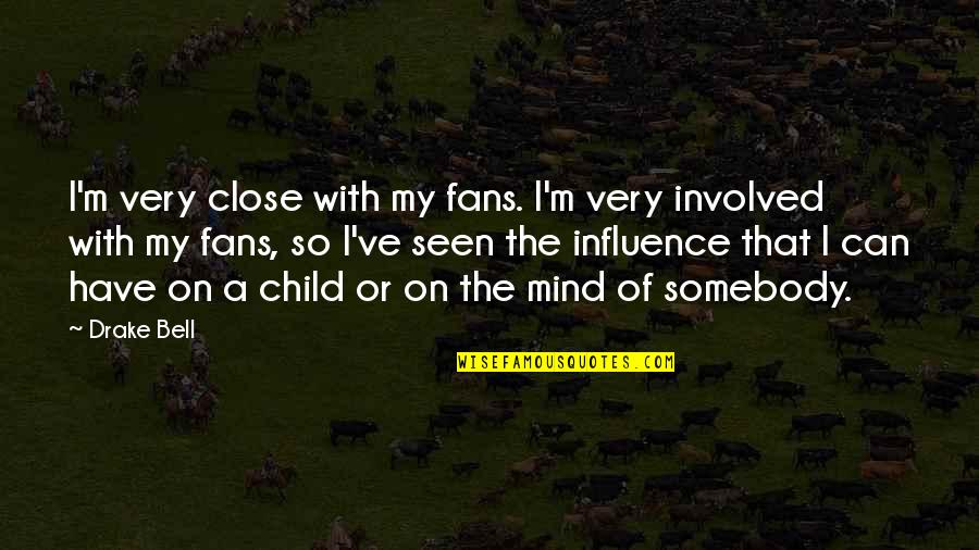 Colt Ford Quotes By Drake Bell: I'm very close with my fans. I'm very