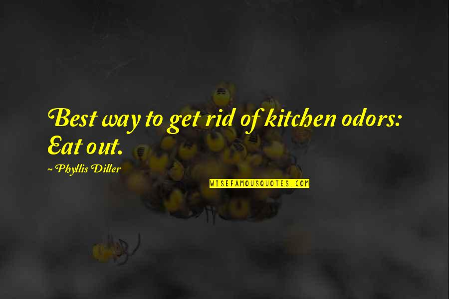 Come Back Home Safe Quotes By Phyllis Diller: Best way to get rid of kitchen odors: