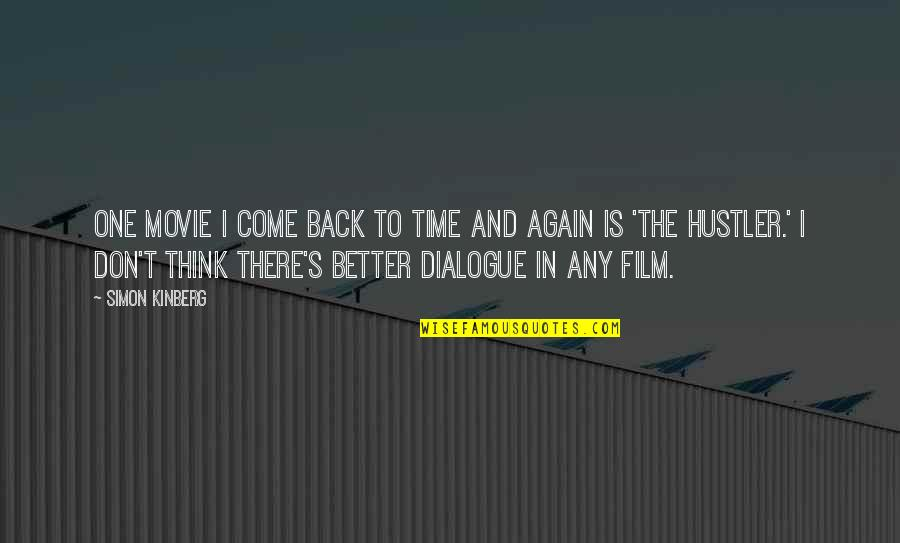 Come Back Movie Quotes By Simon Kinberg: One movie I come back to time and