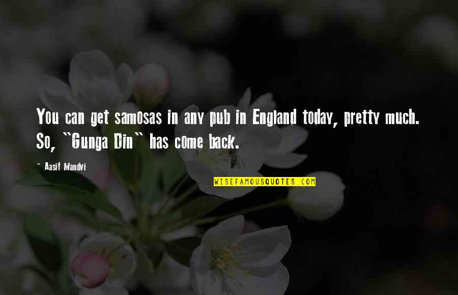 Come On England Quotes By Aasif Mandvi: You can get samosas in any pub in