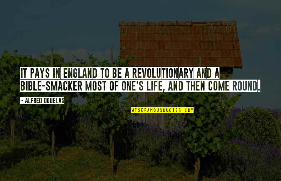 Come On England Quotes By Alfred Douglas: It pays in England to be a revolutionary