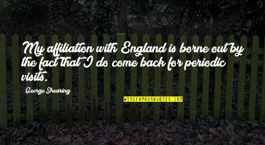 Come On England Quotes By George Shearing: My affiliation with England is borne out by