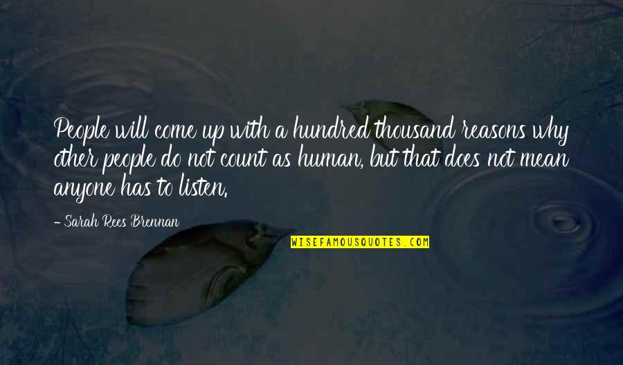 Come Up With Quotes By Sarah Rees Brennan: People will come up with a hundred thousand