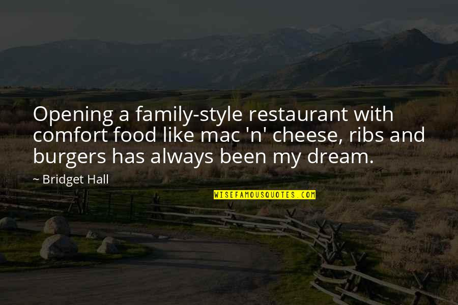 Comfort Food Quotes By Bridget Hall: Opening a family-style restaurant with comfort food like