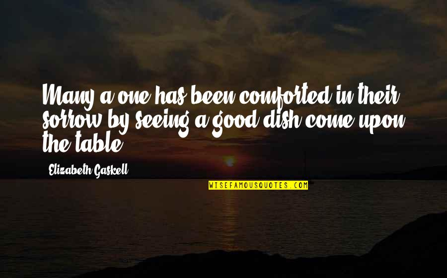 Comfort Food Quotes By Elizabeth Gaskell: Many a one has been comforted in their